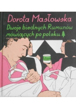 Dwoje biednych Rumunów mówiących po polsku