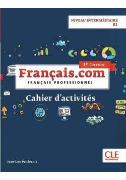 Francais.com. Intermediaire 3 ed. ćw. B1 CLE