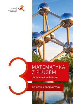 Matematyka LO 3 Z plusem. Ćwiczenia podstawowe