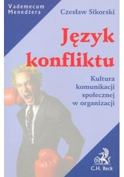Język konfliktu Kultura komunikacji społecznej w organizacji