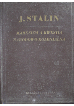Marksizm a kwestia narodowo kolonialna 1949 r.