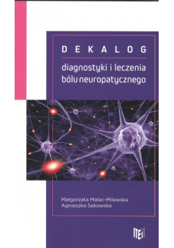 Dekalog diagnostyki i leczenia bólu neuropatycznego