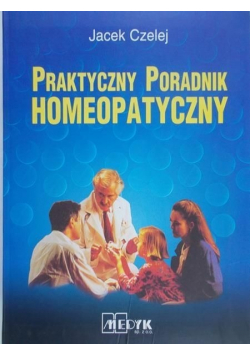 Praktyczny poradnik homeopatyczny