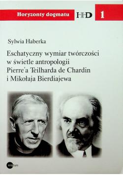 Estetyczny wymiar twórczości w świetle antropologii Pierrea Teilharda de Chardin i Mikołaja Bierdiajewa