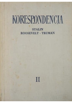Korespondencja Stalin Roosevelt Truman Tom II