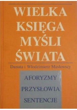 Wielka księga myśli polskiej  Aforyzmy przysłowia sentencje