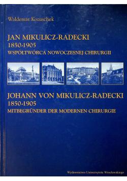 Jan Mikulicz Radecki 1850 1905  Współtwórca nowoczesnej chirurgii