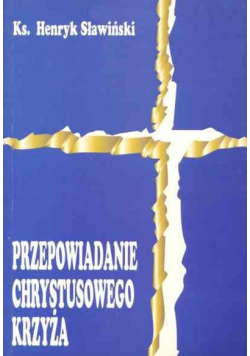 Przepowiadanie Chrystusowego Krzyża