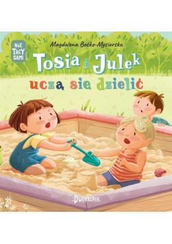 (Nie)tacy sami. Tosia i Julek uczą się dzielić