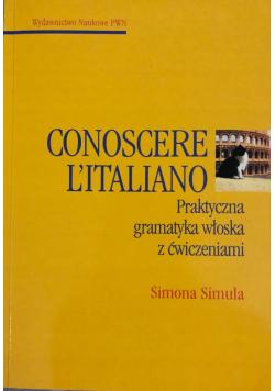 Conoscere Litaliano Praktyczna gramatyka włoska z ćwiczeniami