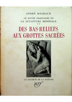 Des bas Reliefs aux Grottes Sacrees