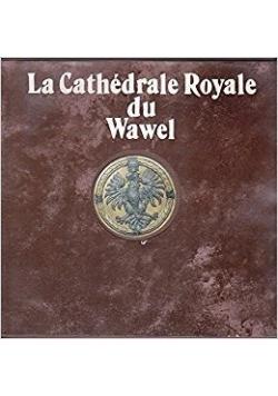 La Cathedrale Rovale du Wawel