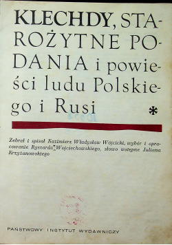 Klechdy starożytne podania i powieści ludu polskiego i Rusi