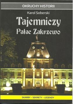 Tajemniczy Pałac Zakrzewo