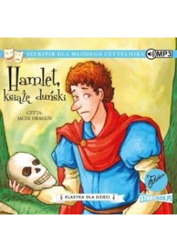Klasyka dla dzieci.T.1 Hamlet, książę... audiobook