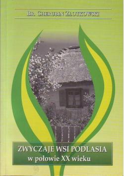 Zwyczaje wsi Podlasia w połowie XX wieku + autograf Złotkowskiego