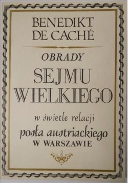 Obrady Sejmu Wielkiego w świetle relacji posła austriackiego w Warszawie