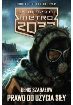 Uniwersum Metro 2033 Prawo do użycia siły