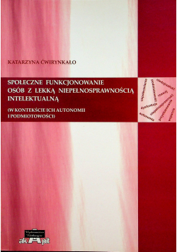 Społeczne funkcjonowanie osób z lekką niepełnosprawnością intelektualną w kontekście ich autonomii i podmiotowości
