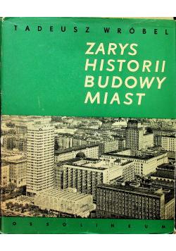 Zarys Historii Budowy Miast