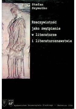 Rzeczywistość jako zwątpienie w literaturze i literaturoznawstwie