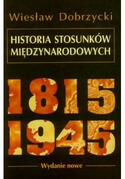 Historia Stosunków Międzynarodowych 1815-1945
