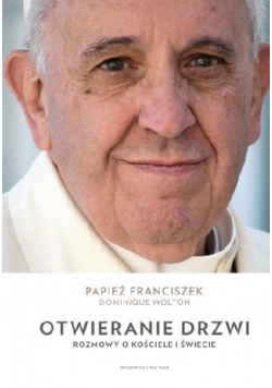 Otwieranie drzwi Rozmowy o Kościele i świecie