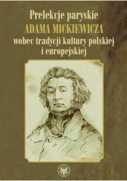 Prelekcje paryskie Adama Mickiewicza wobec...