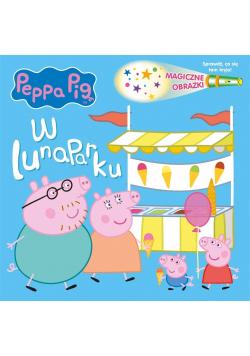 Peppa Pig. Magiczne obrazki. W lunaparku
