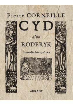 Cyd albo Roderyk. Komedia hiszpańska