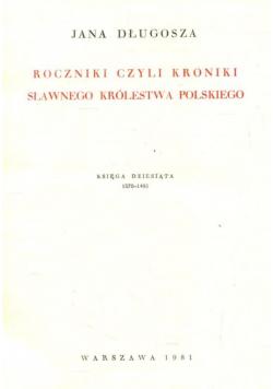 Roczniki czyli Kroniki Sławnego Królestwa Polskiego  księga dziesiąta