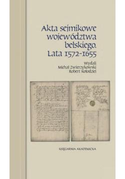 Akta sejmikowe województwa bełskiego. Lata 1572-1655
