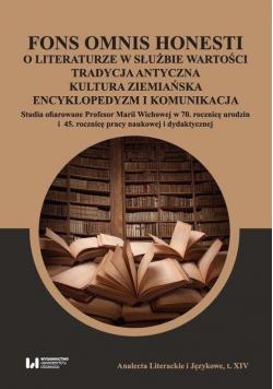 Fons omnis honesti O literaturze w służbie..