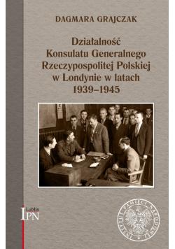 Działalność Konsulatu Generalnego Rzeczypospolitej Polskiej w Londynie w latach 1939-1945