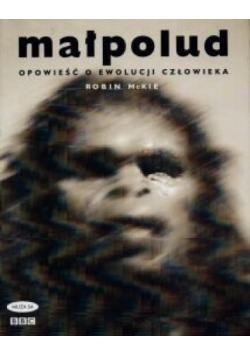 Małpolud Opowieść o ewolucji człowieka