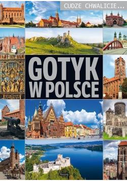 Cudze chwalicie. Gotyk w Polsce