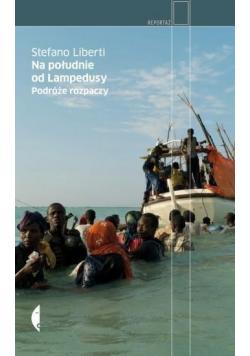 Na południe od Lampedusy Podróże rozpaczy