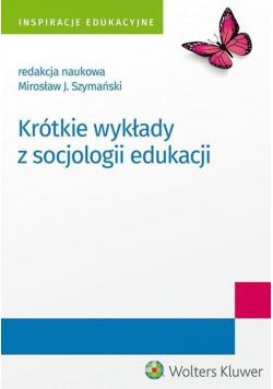 Krótkie wykłady z socjologii edukacji