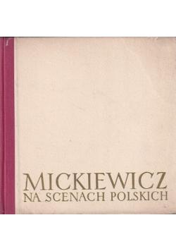 Mickiewicz na scenach polskich