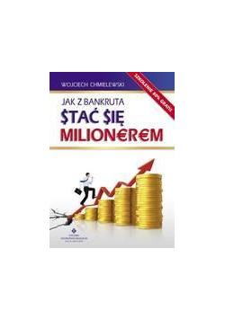Jak z bankruta stać się milionerem?