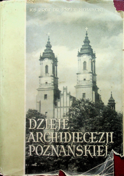 Dzieje archidiecezji poznańskiej tom 1
