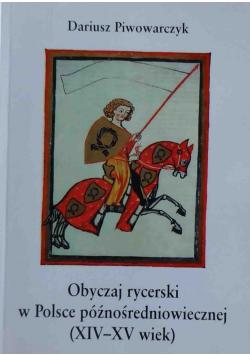 Obyczaj rycerski w Polsce późnośredniowiecznej XIV i XV