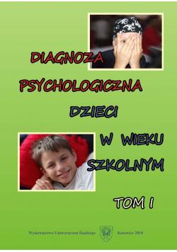 Diagnoza psychologiczna dzieci w wieku szkolnym Tom I