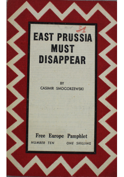 East Prussia Must Disappear 1944 r.