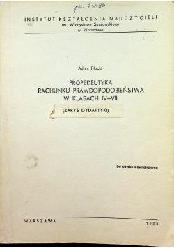 Propedeutyka rachunku prawdopodobieństwa w klasach IV VII