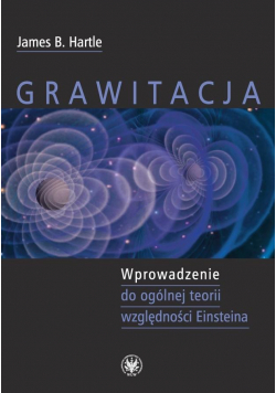 Grawitacja. Wprowadzenie do ogólnej teorii...