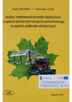 Analiza i modelowanie procesów logistycznych w zapleczu technicznym transportu samochodowego w aspekcie problemów ekologicznych