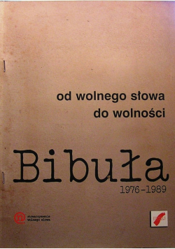 Bibuła Od wolnego słowa do wolności 1976 do 1989