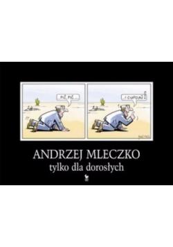 Andrzej Mleczko tylko dla dorosłych plus autograf