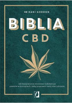Biblia CBD. Jak stosować konopie, aby wzmocnić..